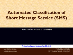 Automated Classification of Short Text Messaging Services (SMS) messages for Optimized Handling