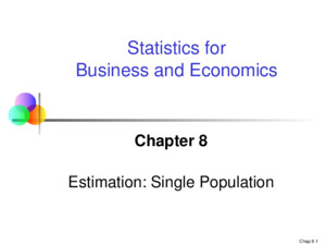 Chap 9-1 Statistics for Business and Economics, 6e © 2007 Pearson Education, Inc Chapter 9 Estimation: Additional Topics Statistics for Business and Economics