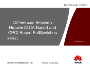 Differences Between Huawei ATCA-Based and CPCI-Based SoftSwitches ISSUE20