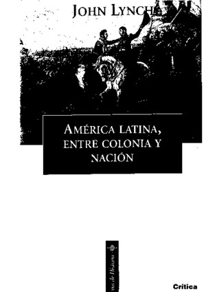 Lynch America Latina Entre Colonia y Nacion
