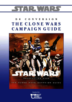 Star Wars D6 - Conversion - The Clone Wars Campaign Guide